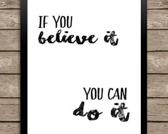 If you believe it You can do it,  motivation words,digital poster, Art print, instant digital download,inspirational wall decor