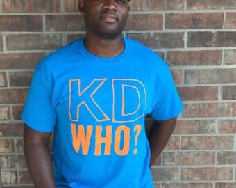 KD WHO? Shirts