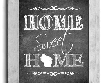 Wisconsin Art, Home Sweet Home Print, Custom State Print, State Art, Map Art, Map Print, Chalkboard Print, Wall Decor, Housewarming Gift