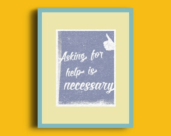 Ask for help. Rules to live by. Poster print. Home decor. Office decor. Digital Print. Motivation. Inspiration.