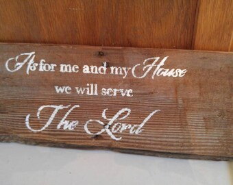 Antique barnwood sign. As for me and my house we will serve the Lord