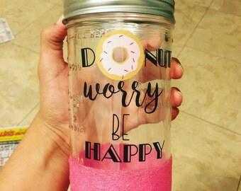 Donut worry be happy tumbler