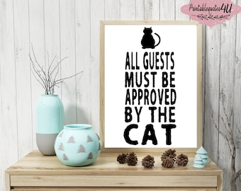 All Guests Must Be Approved By The Cat, Printable Quote, Typography Wall Art, Cat Quote, Cat Lover Print, Cat Wall Art, Cat Art, Cat Sign