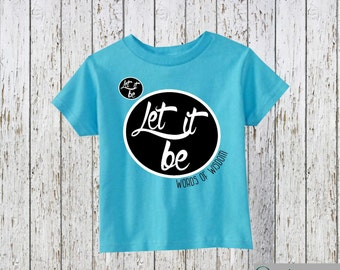 Let It BeWhisper Words of Wisdom Beatles Inspired Shirt