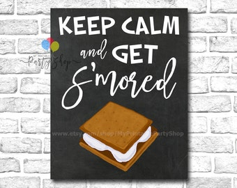 Keep Calm And Get S'mored Chalkboard Sign, PRINTABLE S'mores Party Sign, Bonfire Party Sign, Marshmallow Roast Sign, INSTANT DOWNLOAD
