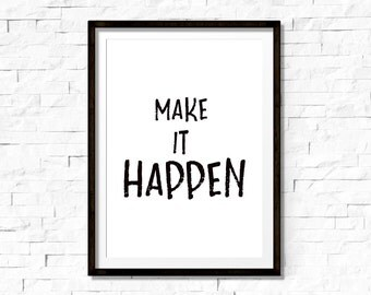 Make it happen print, motivational quote, inspirational quote, office decor, office wall art