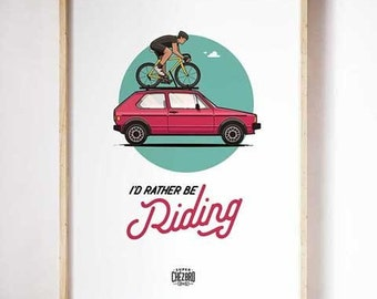 I'd Rather Be Riding - Print
