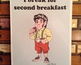 I Break For Second Breakfast - Hobbit Inspired Art Print