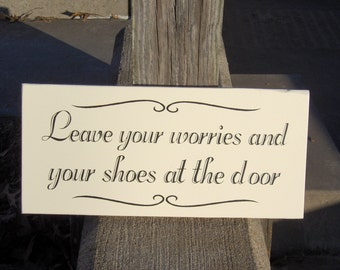 Leave Your Worries And Your Shoes At The Door Vinyl Custom Wood Sign Decor Please Remove Shoes Take Off Shoes Welcome New Home Gift Home
