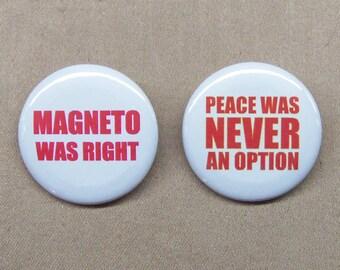 "X-Men Magneto Was Right & Peace Was Never An Option Button Set 1.25"" Marvel McKellen Fassbinder"