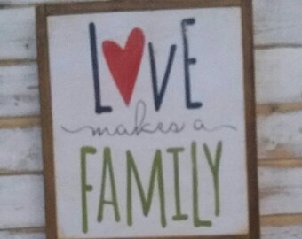 made to order LOVE makes a FAMILY | adoption foster care blended family | handpainted wood sign | Family living room bedroom Love |