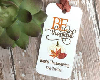 Personalized Be Thankful Tags, Give Thanks Tags, Personalized Tags, Happy Thanksgiving Tags, Gift Tags, Personalized - Set of 10