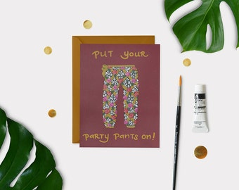 Party Pants Birthday Card - Birthday Card - Party Card - Party Invitation - Friendship Card - Just Because Card - Everyday Card - Funny Card