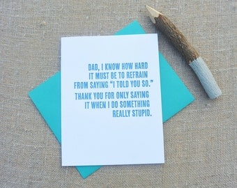 Letterpress Greeting Card - Father's Day Card - Told You So - DAD-159