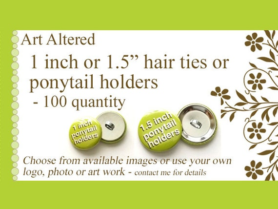 1 inch or 1.5 inch Custom PONYTAIL HOLDERS Hair Ties 100 Image Art Logo party favors shower gifts stocking stuffers elastics personalized