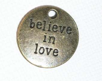 6 pcs of Antiqued brass 'Believe in love' coin drop 20mm, massage charm, massage pendant, antique brass massage charm