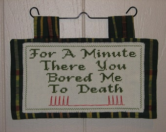 For A Minute There You Bored Me To Death counted cross stitch mini quilt wall hanging FREE SHIPPING