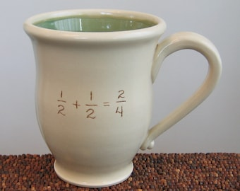 Funny Mug - Incorrect Math Mug - Gag Gift - Large Coffee Mug Teacher Gift 16 oz Stoneware Pottery