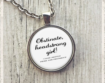 Obstinate Headstrong Girl, Jane Austen Quote Necklace, Photo Necklace, Literary Jewelry, Book Necklace, Key Ring or Keychain, Gift for Her