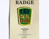 Eat Real Food Felt Badge
