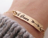 Be Brave Gold Bar Bracelet - Arrow Bracelet  - hand stamped jewelry - Inspirational Jewelry - Layering Bracelet