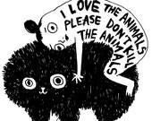 I Love The Animals Please Don't Kill The Animals