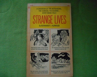 1966 Strange Lives by Bernbhardt J. Hurwood A Casebook of the Astounding, Curious, Bizarre- Every Word True
