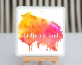 Coaster - Fused glass - Adulting is Hard - pink and gold watercolor