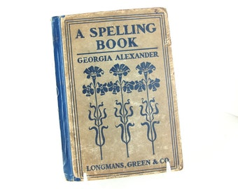 Antique A Spelling Book, Georgia Alexander, 1906 Edition