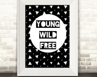 Young Wild and Free Monochrome Print