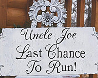 UNCLE...Last Change To RUN, Custom 24x10 *Reversible* Thank You - Free Mr & Mrs tags