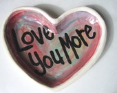 Love you more Heart Handmade Pottery soap or trinket candy dish by artzfolk