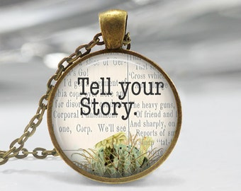 Tell Your Story  Pendant - Boho Jewelry - Quote  Necklace - Art Pendant - Boho Necklace - Flower pendant