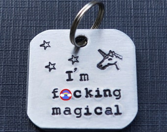 Unicorn Keychain - I'm F*cking Magical - Gifts for BFF - Mature - Gifts Under 20 - Gifts Under 25 - Metal Stamping