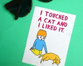 Microfibre Cloth - I Touched A Cat And I Liked It