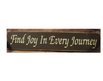 Find joy in every journey primitive wood sign