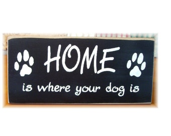 Home is where your dog is primitive wood sign
