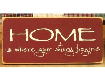 Home Is Where Your Story Begins primitive wood sign