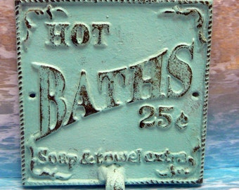 Hot Baths 25 Cents Soap and Towels Extra Towel Cast Iron Hook Bathroom Sign PJ Light Blue Shabby Elegance Beach Decor Cottage Chic