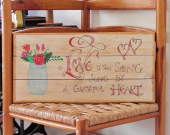 Handmade Pallet Wood Sign, Inspirational Wall Art - Love Is The Song Sung By A Grateful Heart - Romantic Home Decor, Recycled Pallet Wood