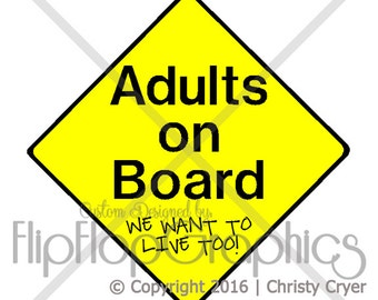 Adults on Board - We want to Live too, Funny Vinyl Graphic