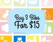 Ready To Ship Baby Bib Sale - You Choose Baby Bib Combo Deal - 3 Bibs for 15 Dollars - Pick Your Bibs Sale