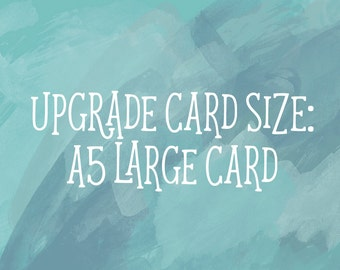UPGRADE to a Large Size Card/A5 Card - Ruby Wren Designs - Typography Cards - Days, Words and Date Cards - Greeting Card Order Upgrade