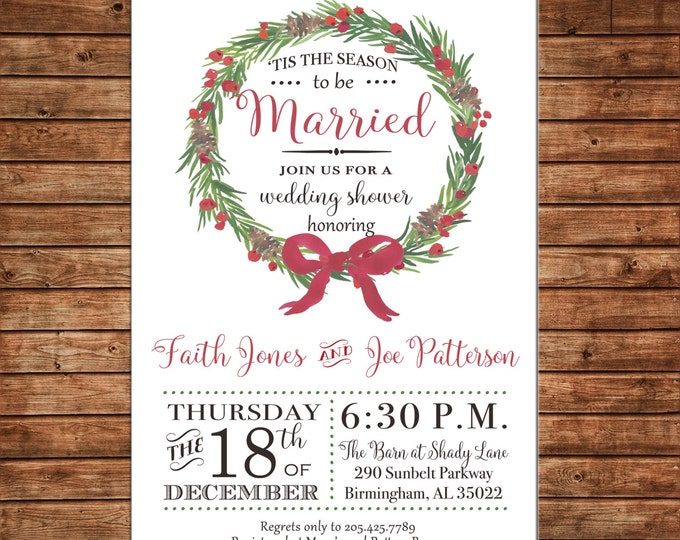 Christmas Holiday Tis the Season to be Married Wedding Invitation Shower Engagement Bridal Party Watercolor Wreath - DIGITAL FILE