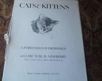 Clare Turlay Newberry Cats & Kittens Partial Portfolio Of Drawings,1956, Harper Brothers Publishers, New York