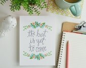 The Best is Yet to Come, Motivational Quote, Inspiration, Illustration, Inspiring Quote, The future is bright, Encouragement, Art Print
