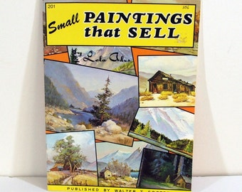Vintage Book, Walter Foster Art Instruction, Small Paintings That Sell by Lola Ades