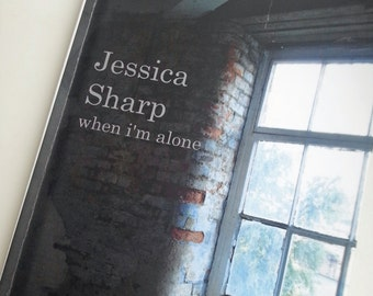 When I'm Alone - Jess Sharp - Poetry Book Poems Writing Love Loss Hurt Heal Self Published