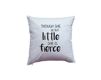 """Apericots Cute """"Though She Be But Little She is Fierce"""" Quote Home Décor Pillowcase"""