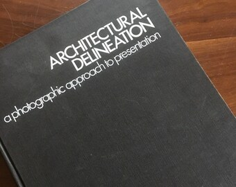 Architectural Delineation: A Photographic Approach to Presentation. Ernest Burden. 1971